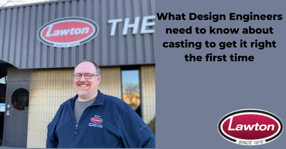 What Design Engineers need to know about casting to get it right the first time